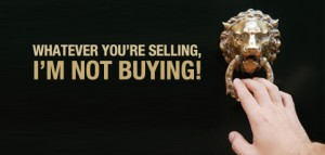 Whatever You're Selling, I'm not Buying!